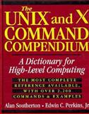 The UNIX and X Command Compendium : A Dictionary for High-Level Computing, Southerton, Alan and Perkins, Edwin C., Jr., 0471012815