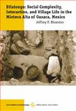 Etlatongo : Social Complexity, Interaction, and Village Life in the Mixteca Alta of Oaxaca, Mexico, Blomster, Jeffrey P., 0534612814