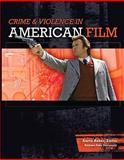 Crime and Violence in American Film, Baker, Aaron, 0558302815