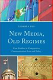 New Media, Old Regimes : Case Studies in Comparative Communication Law and Policy, Eko, Lyombe S., 0739192817