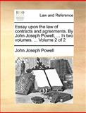 Essay upon the Law of Contracts and Agreements by John Joseph Powell, In, John Joseph Powell, 1170022812