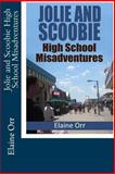 Jolie and Scoobie High School Misadventures, Elaine Orr, 1493622811