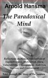 The Paradoxical Mind, Arnold Hansma, 1496142810
