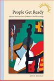People Get Ready : African American and Caribbean Cultural Exchange, Meehan, Kevin, 1604732814