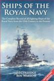 Ships of the Royal Navy : The Complete Record of All Fighting Ships of the Royal Navy from the 15th Century to the Present, Colledge, J. J. and Warlow, Ben, 186176281X