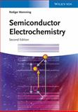 Semiconductor Electrochemistry, Memming, Rüdiger and Nozik, Arthur J., 3527312811