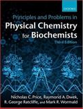 Principles and Problems in Physical Chemistry for Biochemists, Price, Nicholas C. and Dwek, Raymond A., 0198792816