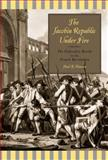 The Jacobin Republic under Fire : The Federalist Revolt in the French Revolution, Hanson, Paul R., 0271022817