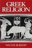 Greek Religion, Burkert, Walter, 0674362810