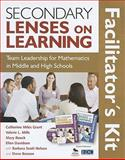 Secondary Lenses on Learning Facilitator's Kit : Team Leadership for Mathematics in Middle and High Schools, , 1412972817