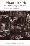 Urban Health in Developing Countries : Progress and Prospects, Marcel Tanner, 1853832812