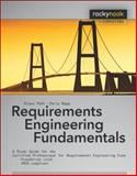 Requirements Engineering Fundamentals : A Study Guide for the Certified Professional for Requirements Engineering Exam - Foundation Level - IREB Compliant, Pohl, Klaus and Rupp, Chris, 1933952814