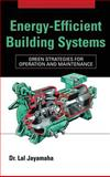 Energy-Efficient Building Systems : Green Strategies for Operation and Maintenance, Jayamaha, Lal, 0071482822