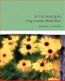 Thirty-Five Techniques Every Counselor Should Know, Bryant, Emily M. and Eaves, Susan H., 0131702823