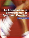 An Introduction to Biomechanics of Sport and Exercise, Watkins, James, 0443102821