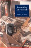 Recreating Jane Austen, Wiltshire, John, 0521002826