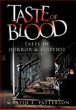 Taste of Blood, Martin E. Patterson, 1477142827