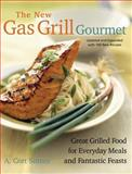The New Gas Grill Gourmet, A. Cort Sinnes, 1558322825