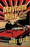 Mayhem Mike : Before Silicon Valley, Tatia, Mike, 1936672820
