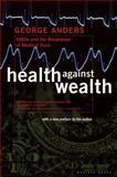 Health Against Wealth, George Anders, 0395822823