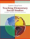 Teaching Elementary Social Studies : Strategies, Standards, and Internet Resources, James A. Duplass, 049581282X