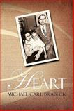 Heart, Michael Carl Brabeck, 0557282829