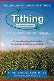 The Abrahamic Christian Tithing: a Study Book for the Church, Samuel Kirk Mills, 147720282X