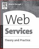 Web Services : Theory and Practice, Guruge, Anura and Gurugé, Anura, 1555582826
