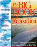 Big Book of Relaxation : Simple Skills and Practices for a Calmer Life, Gawain, Shakti, 1559612827