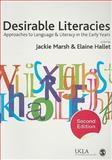 Desirable Literacies : Approaches to Language and Literacy in the Early Years, Marsh, Jackie, 1847872824