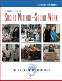 Introduction to Social Welfare and Social Work : The U. S. in Global Perspective, van Wormer, Katherine, 0534642829