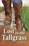 Lost in the Tallgrass, Clyde Witt, 0991652827