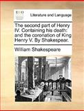 The Second Part of Henry Iv Containing His Death, William Shakespeare, 1170432824