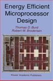 Energy Efficient Microprocessor Design, Burd, Thomas D. and Brodersen, Robert W., 1461352827