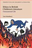 Ethics in British Children's Literature : Unexamined Life, Sainsbury, Lisa, 147422282X