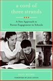 A Cord of Three Strands : A New Approach to Parent Engagement in Schools, Hong, Soo, 1934742821