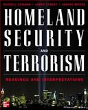 Homeland Security and Terrorism : Readings and Interpretations, Howard, Russell D. and Moore, JoAnne, 0071452826