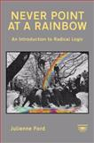 Never Point at a Rainbow, Julienne Ford, 0955002826
