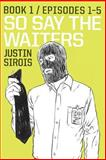 So Say the Waiters (episodes 1-5), Justin Sirois, 147926282X