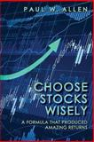Choose Stocks Wisely, Paul Allen, 1489542825