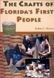 The Crafts of Florida's First People, Robin C. Brown, 1561642827