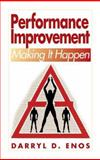 Performance Improvement : Making It Happen, Enos, Darryl D., 1574442821