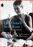 The French New Wave : Critical Landmarks, , 184457282X