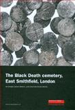 The Black Death Cemetery, East Smithfield, London, Grainger, Ian, 1901992829