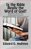 Is the Bible Really the Word of God?, Edward Andrews, 0615972829