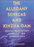 The Allegany Senecas and Kinzua Dam, Joy A. Bilharz, 0803212828