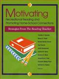 Motivating Recreational Reading and Promoting Home-School Connections : Strategies from the Reading Teacher, Rasinski, Timothy V. and Padak, Nancy D., 0872072827