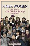 Finer Women : The Birth of Zeta Phi Beta Sorority 1920-1935, Khalayi, Tilu, 0981802826