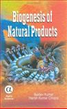Biogenesis of Natural Products, Kumar, Baldev and Chopra, Harish, 1842652826