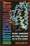 Biotechnology : Science, Engineering, and Ethical Challenges for the 21st Century, , 0309052823